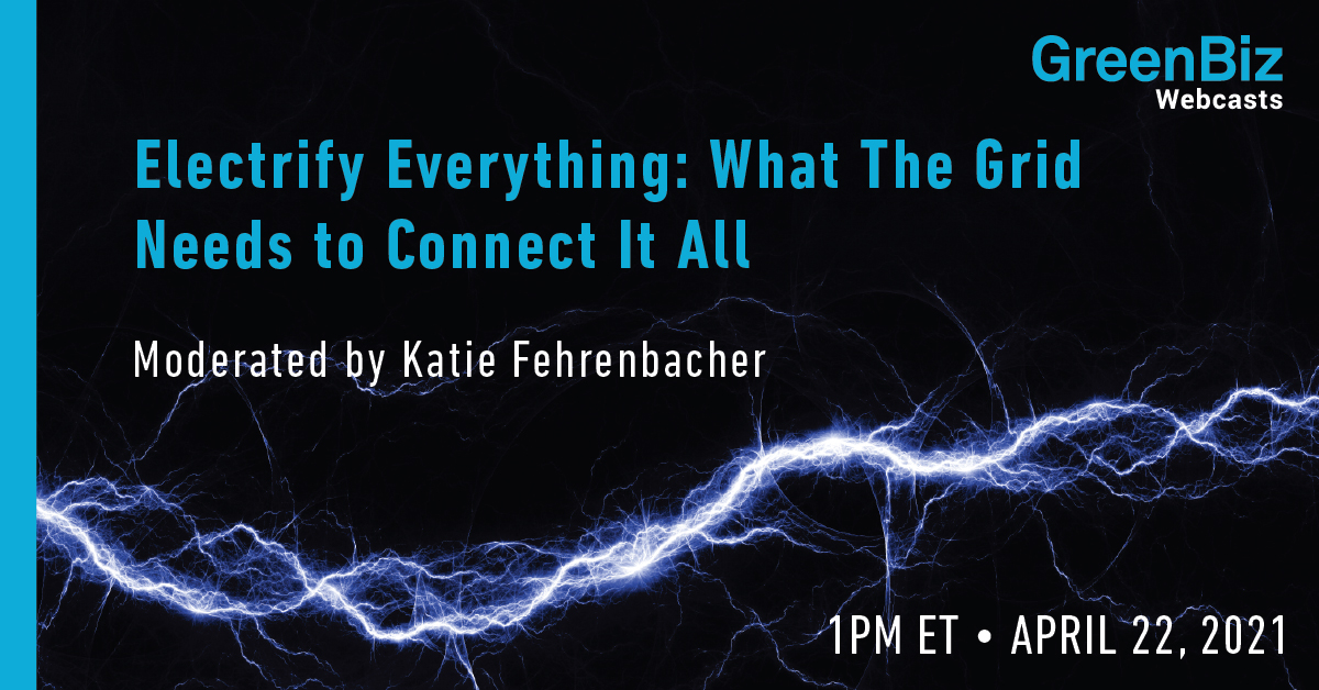 Electrify Everything: What The Grid Needs to Connect It All