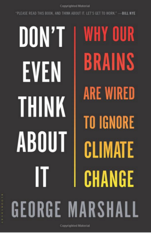 Cover of Don't Even Think About it: Why Our Brains Are Wired to Ignore Climate Change
