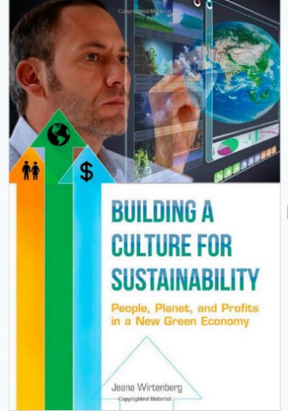 Cover image of Jeana Wirtenberg's book, Building a Culture for Sustainability: People, Planet, and Profits in a New Green Economy