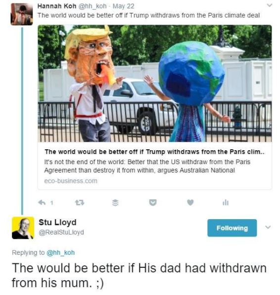 "Stu Lloyd quote on Twitter says ""The world (sic) would be better if his dad had withdrawn from his mum."""