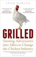 Grilled: Turning Adversaries into Allies to Change the Chicken Industry, book cover