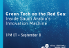 Green Tech on the Red Sea: Inside Saudi Arabia's Innovation Machine graphic